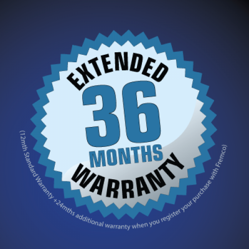 36 Months Extended Warranty when you register your product with Fremco