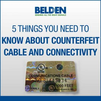 5-Things-you-need-to-know-about-counterfeit-cable-and-connectivity